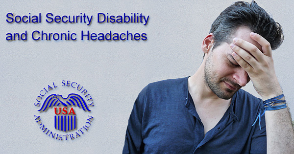 Applying For Social Security Disability With Chronic Headaches