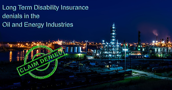 Long Term Disability Insurance in the Oil and Energy Industries