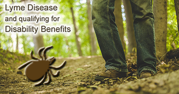 Can Lyme Disease qualify me for Disability Benefits?
