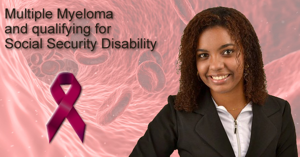 Multiple Myeloma and Qualifying for Social Security Disability Benefits
