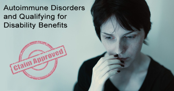 Autoimmune Disorders and getting Disability Benefits