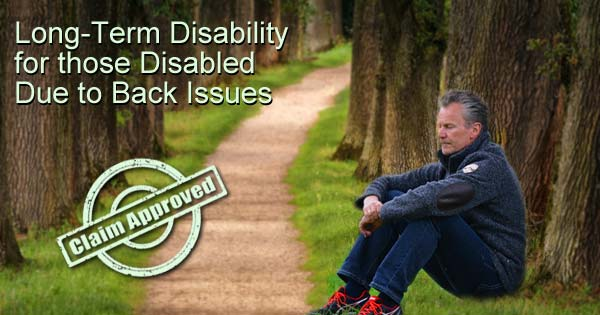 Long-Term Disability for those Disabled Due to Back Injury or Illness