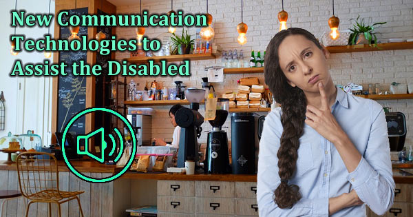 New Communication Technologies to Assist the Disabled