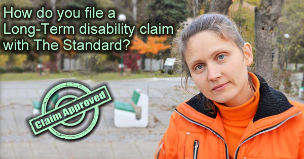 Filing an LTD disability claim with The Standard