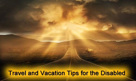 Travel and Vacation Tips for the Disabled