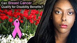 Can Breast Cancer Qualify for disability benefits?