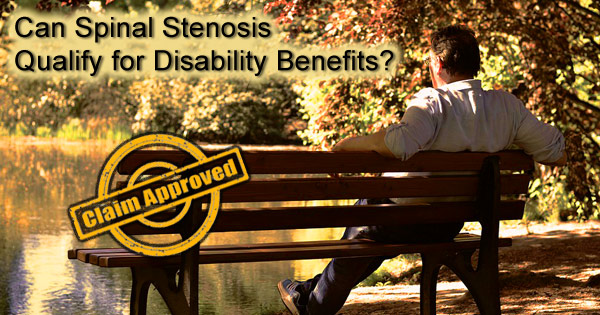 Can I get Disability for Spinal Stenosis? How to Qualify
