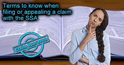 What terms should I know when filing or appealing a disability claim with the Social Security Administration?