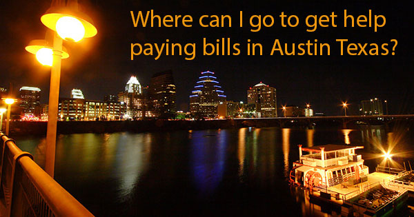 Where can I go to get help Paying Bills in Austin Texas?