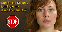 For what reasons can my SSDI benefits be terminated?