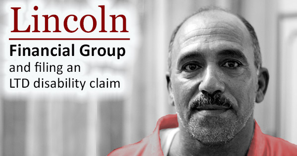 Filing a Long-term disability claim with Lincoln Financial Group