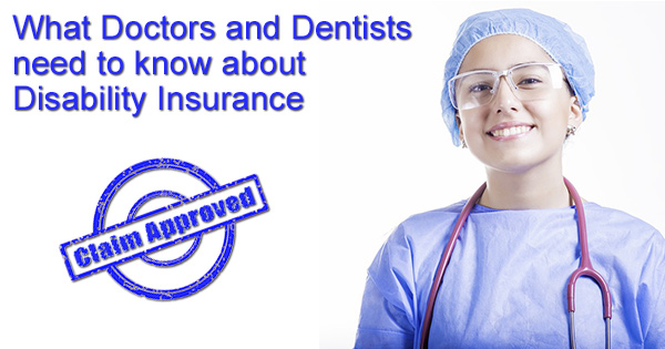 Doctors Dentists and Disability Insurance