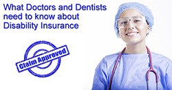 What Doctors and Dentists Need to Know About Disability Insurance