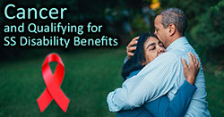 Cancer and Qualifying for SS Disability Benefits – A Lawyer's Advice