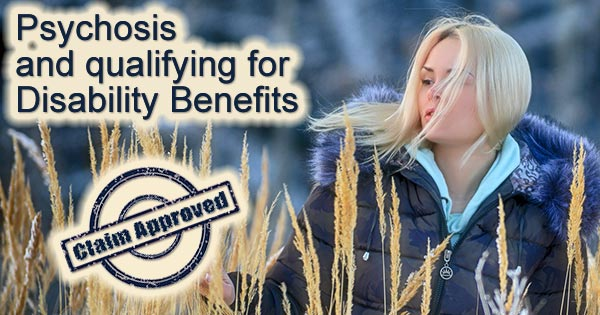 Appealing the denial of disability benefits for Psychosis – Help from a Disability Lawyer